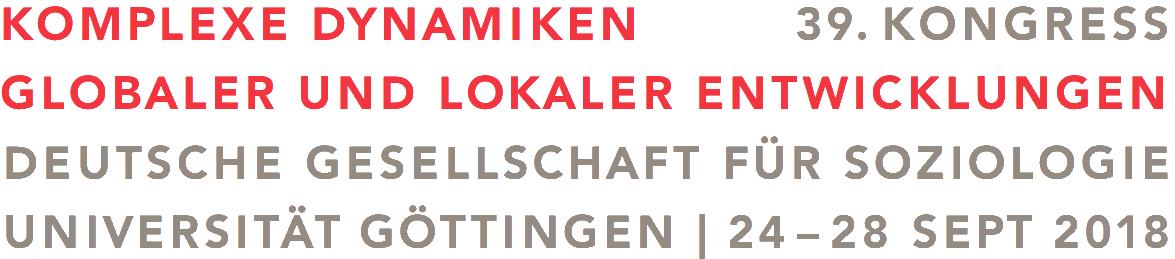 Komplexe Dynamiken globaler und lokaler Entwicklungen - 39. Kongress der Deutschen Gesellschaft für Soziologie